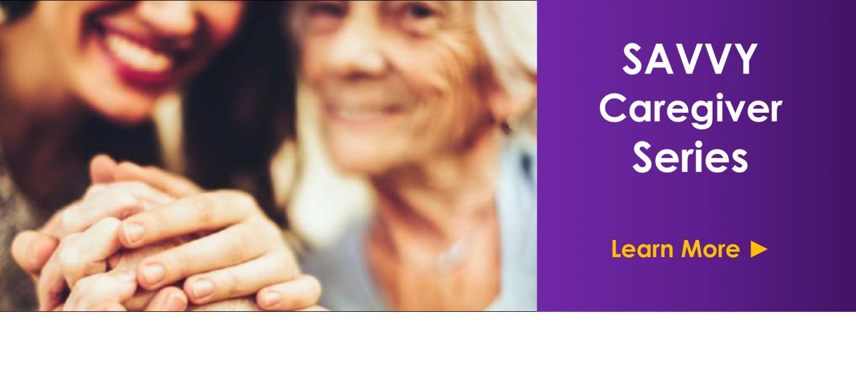 Savvy-Caregiver-Series-e1525220902989